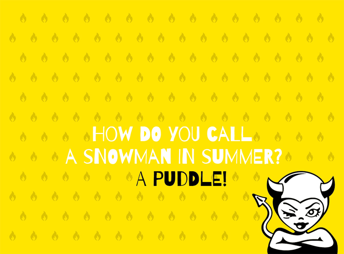 EPS | Agentur für Kommunikation / How do you call a snowman in summer? A puddle! / For more motifs, check out www.eps-kommunikation.de/kalender Have fun!